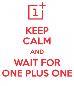 keep-calm-and-wait-for-one-plus-one